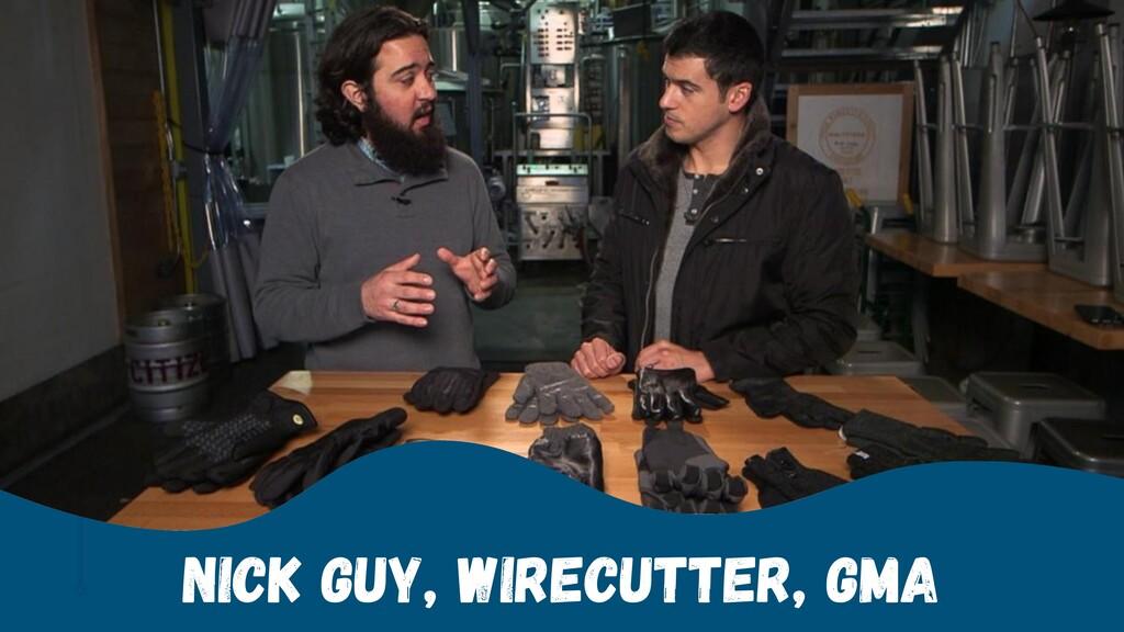 Nick Guy, Wirecutter, GMA