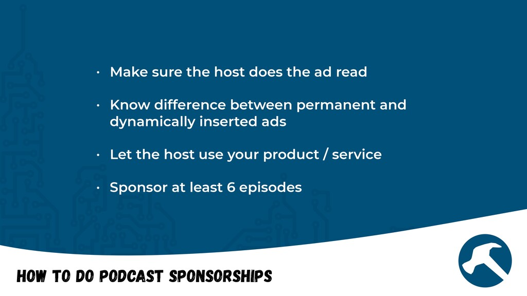 How to do Podcast Sponsorships   • Make sure th...