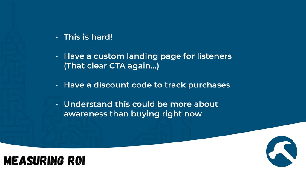 Measuring ROI • This is hard!   • Have a custom...