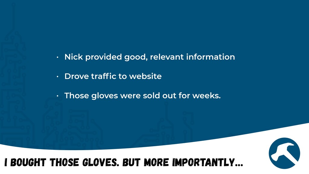 I Bought Those Gloves. But More Importantly… • ...