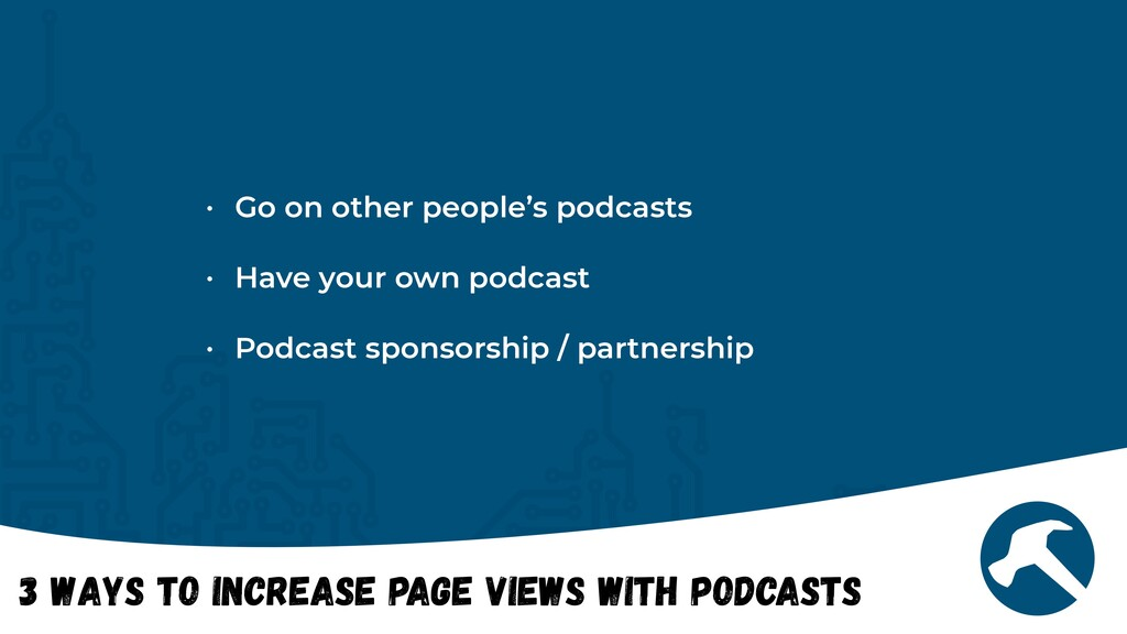 3 Ways to Increase Page views with Podcasts • G...