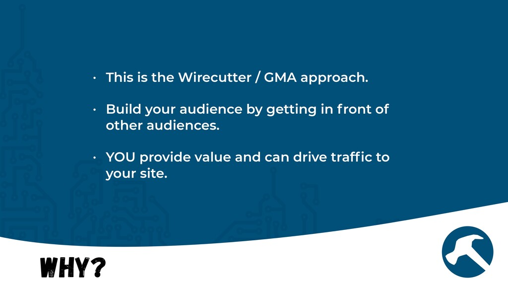 Why? • This is the Wirecutter / GMA approach.  ...