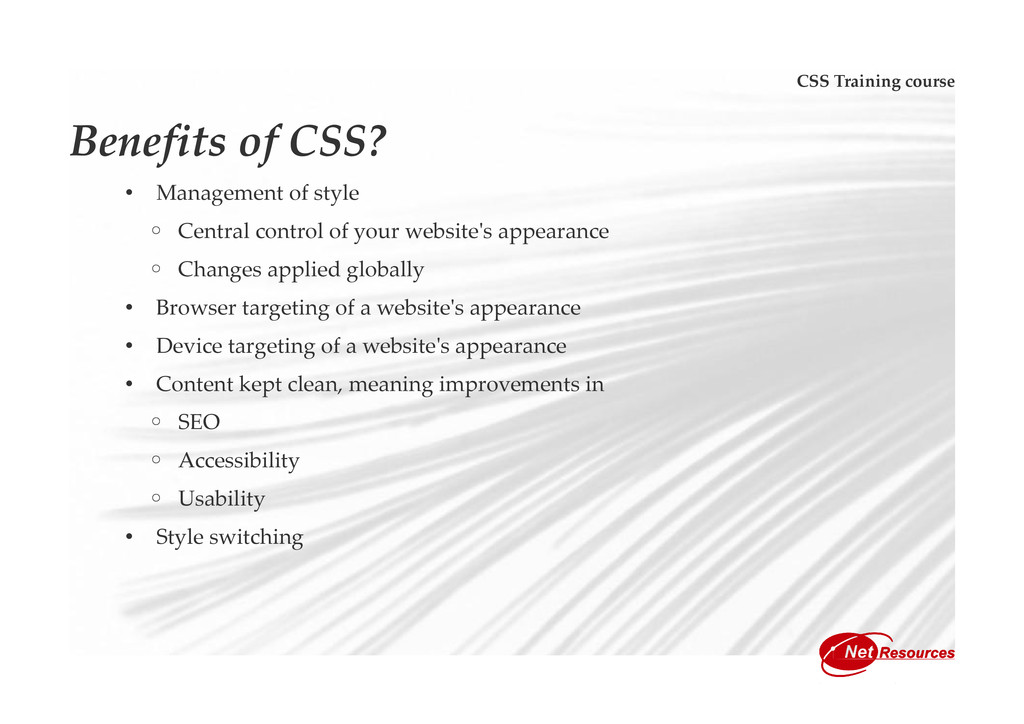CSS Training course Benefits of CSS? • Manageme...