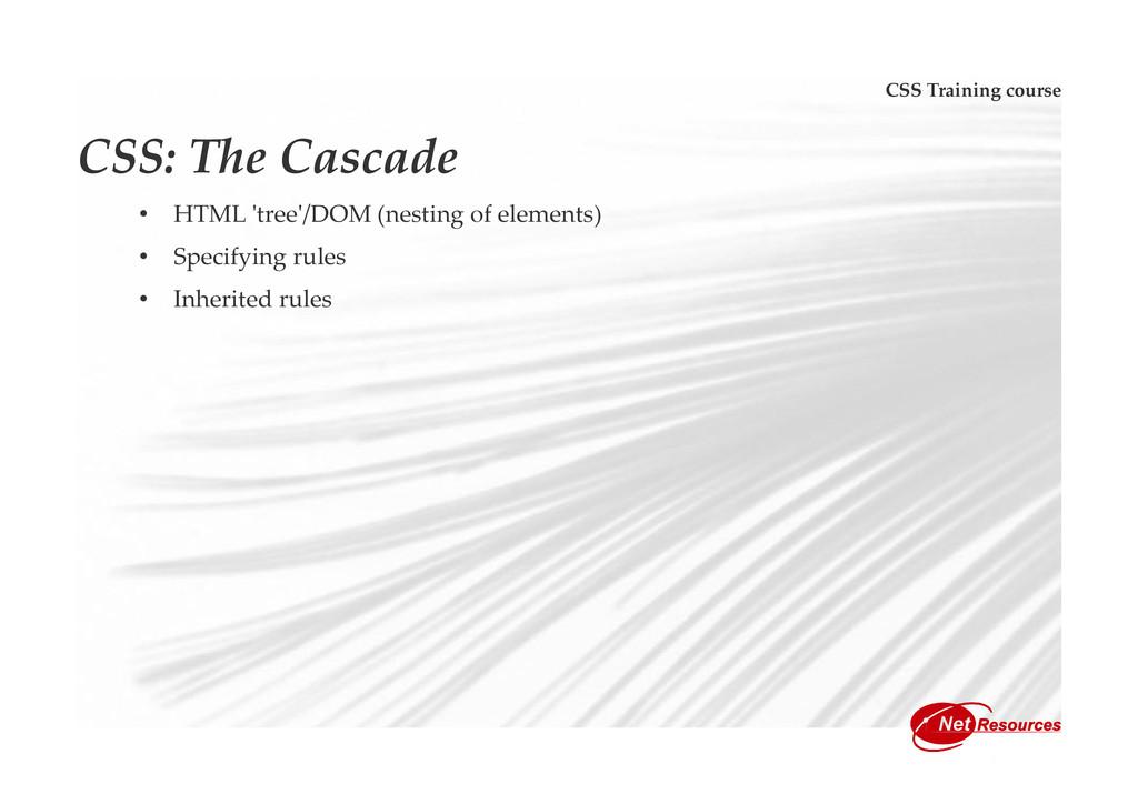 CSS Training course CSS: The Cascade • HTML 'tr...