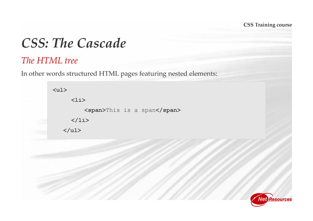 CSS Training course CSS: The Cascade The HTML t...