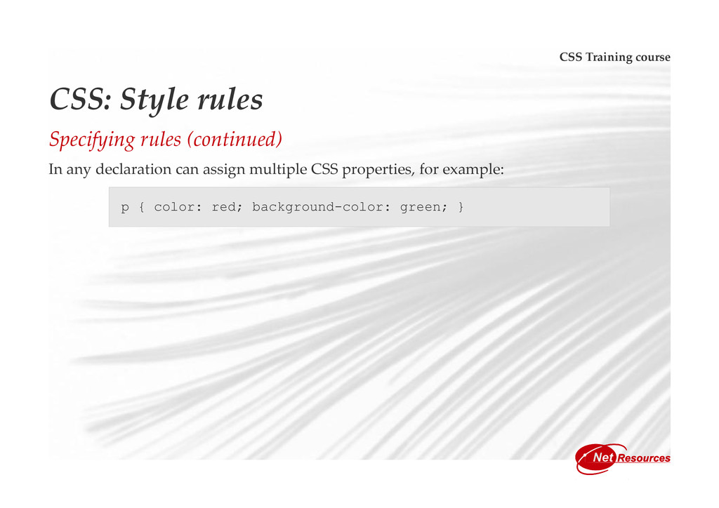 CSS Training course CSS: Style rules Specifying...
