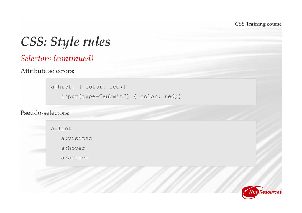 CSS Training course CSS: Style rules Selectors ...
