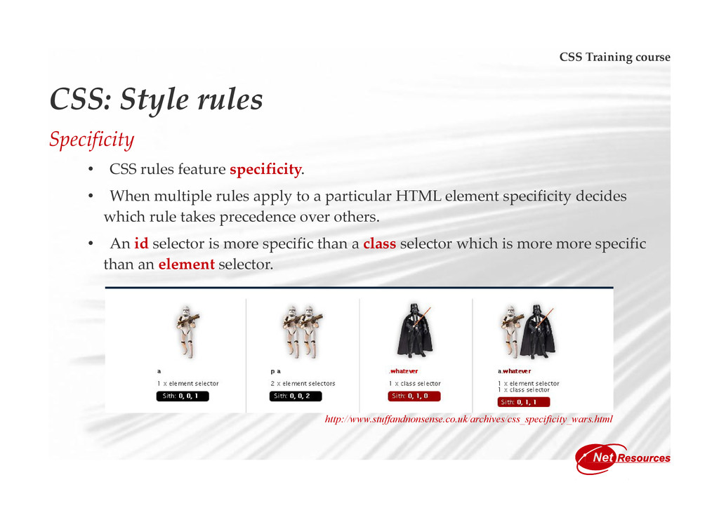 CSS Training course CSS: Style rules Specificit...