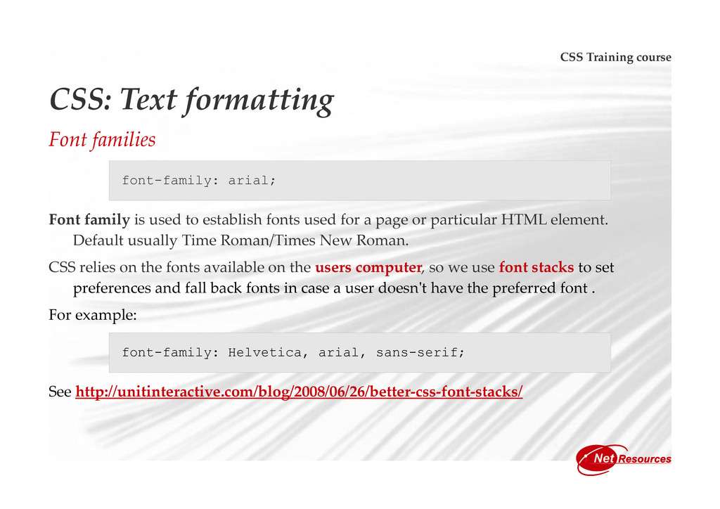 CSS Training course CSS: Text formatting Font f...