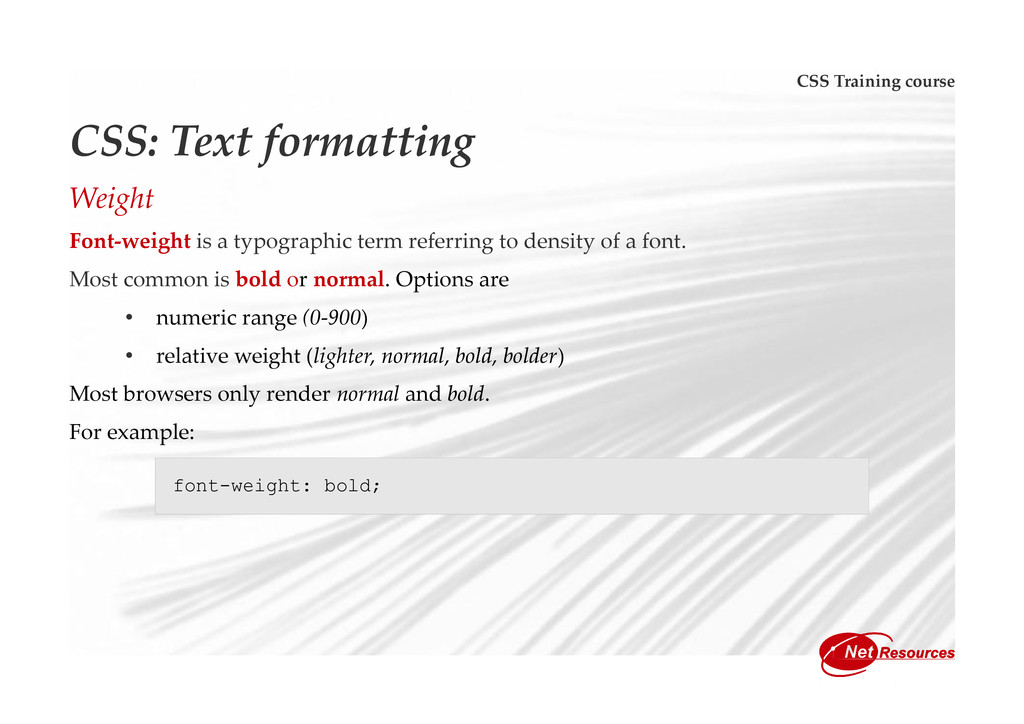 CSS Training course CSS: Text formatting Weight...