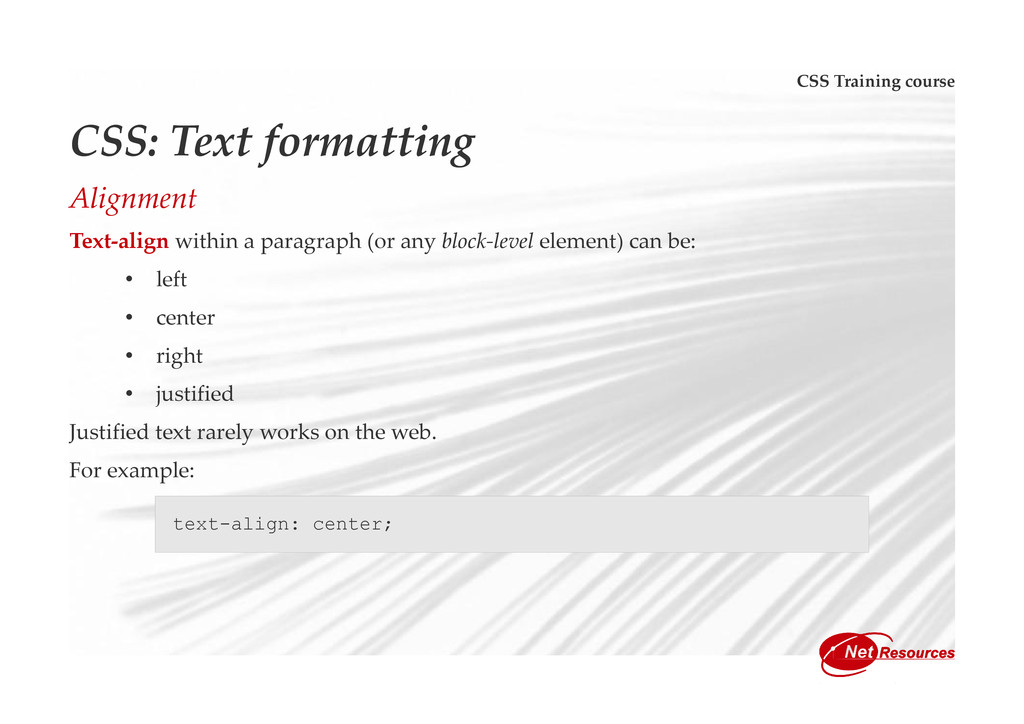 CSS Training course CSS: Text formatting Alignm...