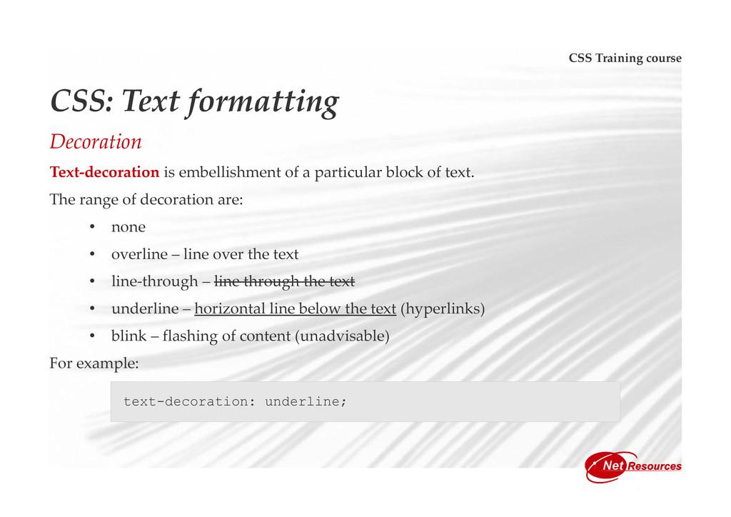 CSS Training course CSS: Text formatting Decora...
