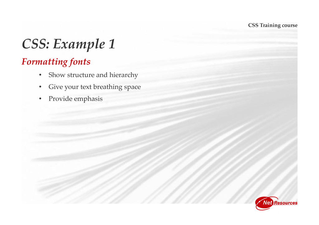 CSS Training course CSS: Example 1 Formatting f...