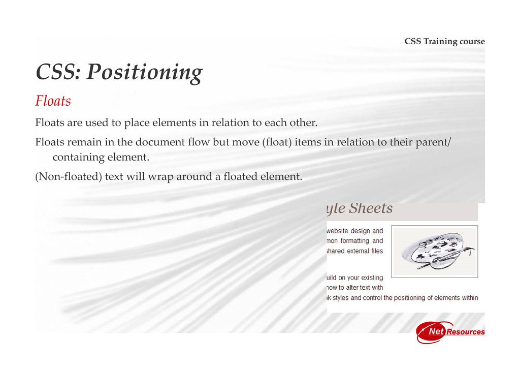 CSS Training course CSS: Positioning Floats Flo...