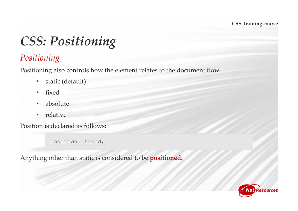 CSS Training course CSS: Positioning Positionin...