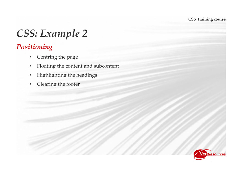 CSS Training course CSS: Example 2 Positioning ...