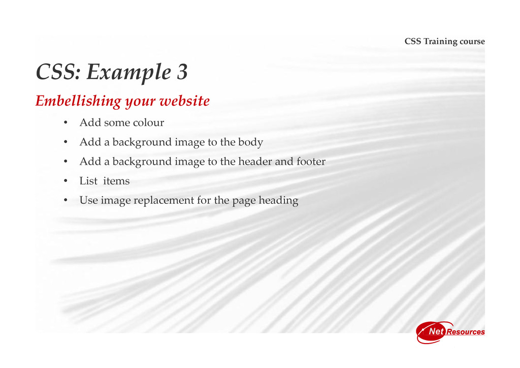 CSS Training course CSS: Example 3 Embellishing...