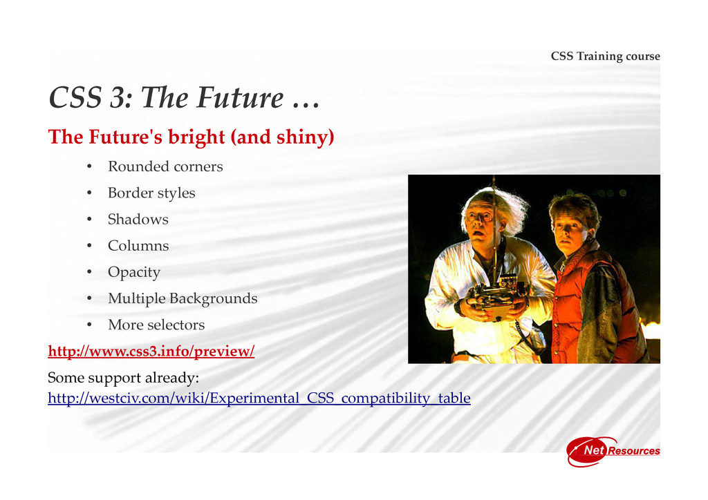 CSS Training course CSS 3: The Future … The Fut...