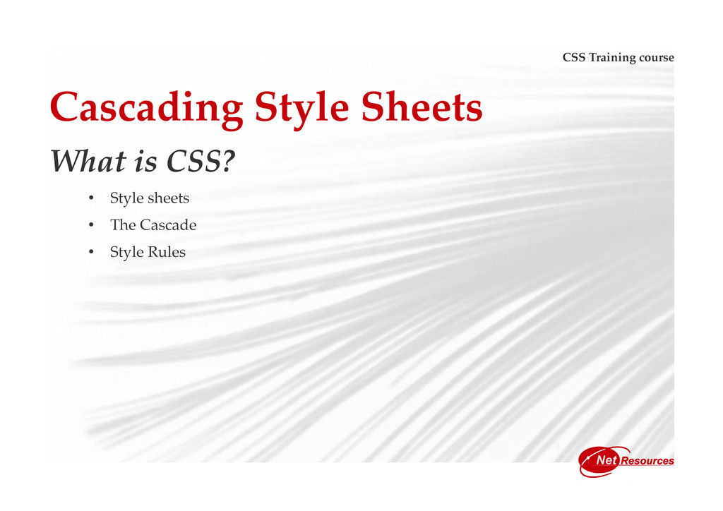 CSS Training course Cascading Style Sheets What...