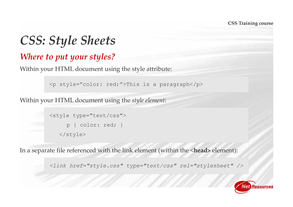 CSS Training course CSS: Style Sheets Where to ...