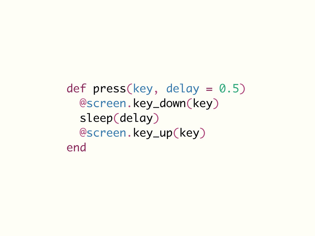 def press(key, delay = 0.5) @screen.key_down(ke...