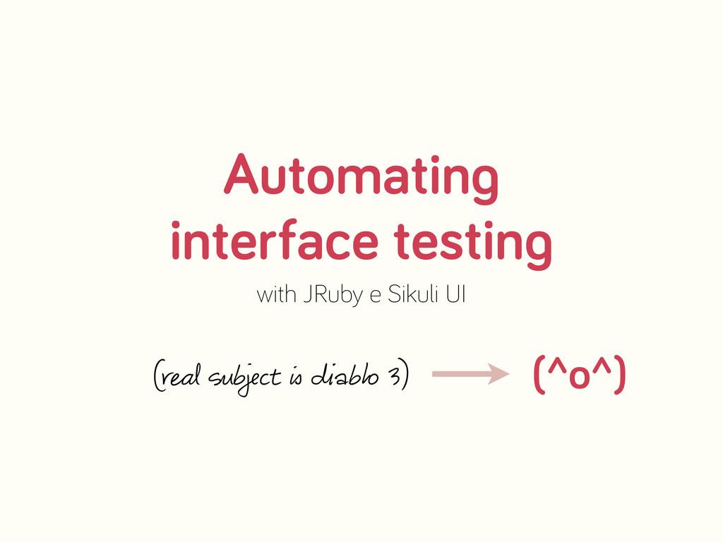 Automatin interface testin with JRuby e Sikuli ...