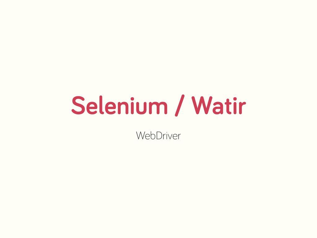 Selenium / Watir WebDriver