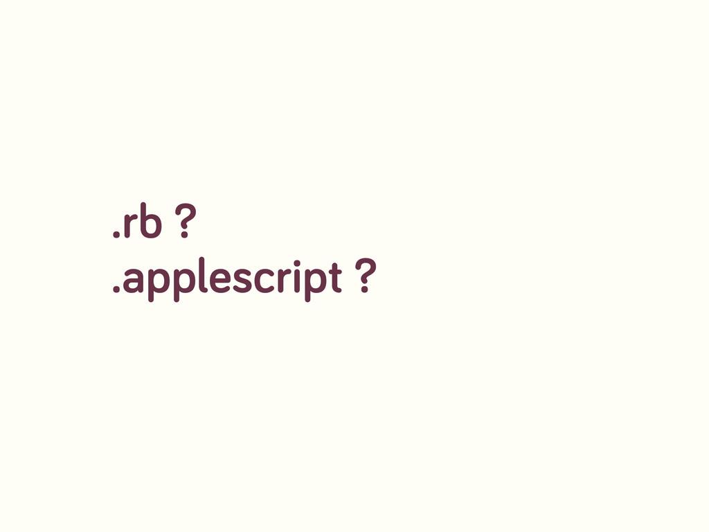.rb ? .applescript ?