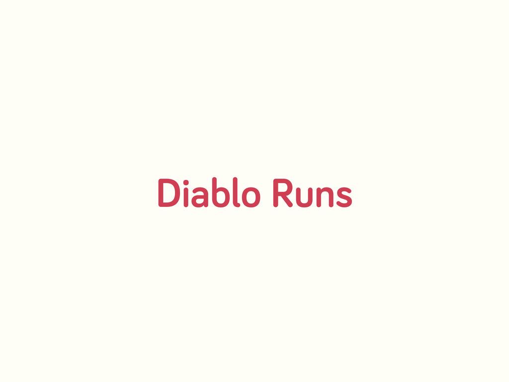Diablo Runs