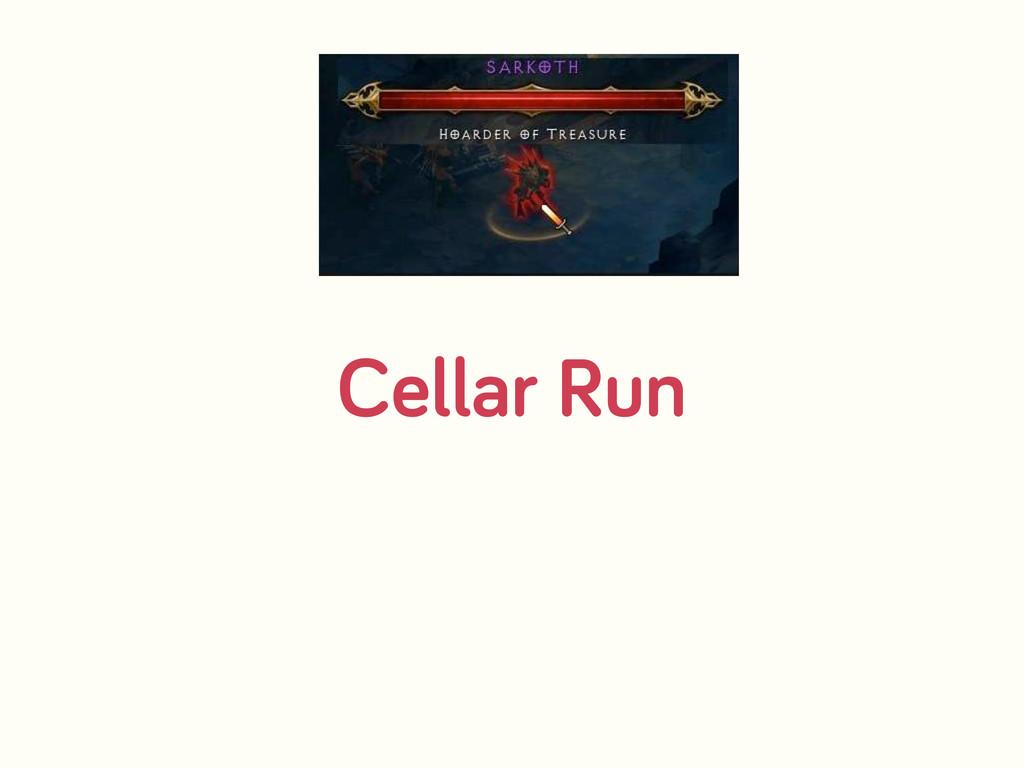 Cellar Run