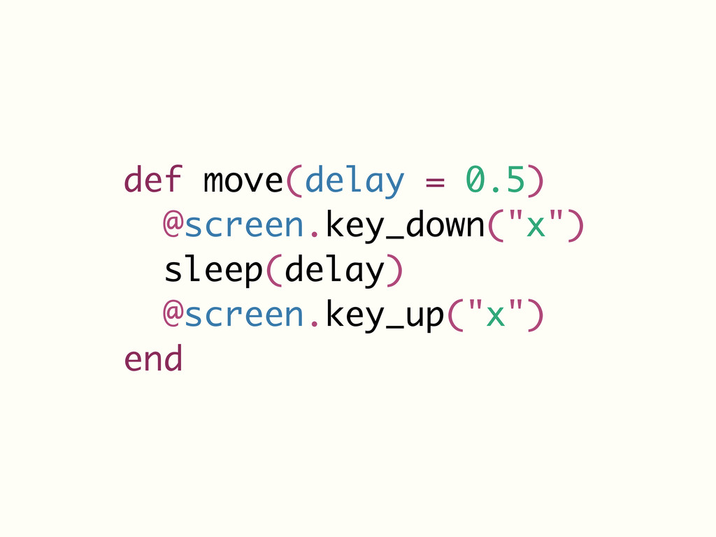 "def move(delay = 0.5) @screen.key_down(""x"") sle..."