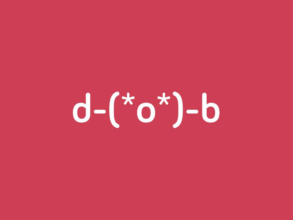 d-(*o*)-b