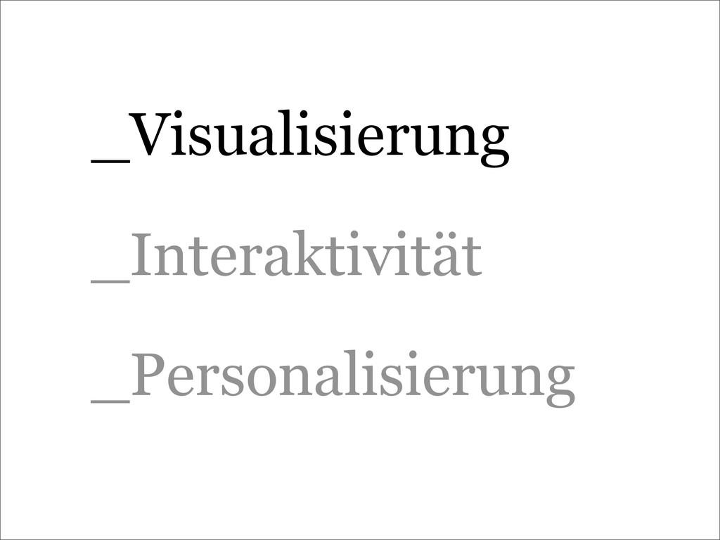 _Visualisierung _Interaktivität _Personalisieru...