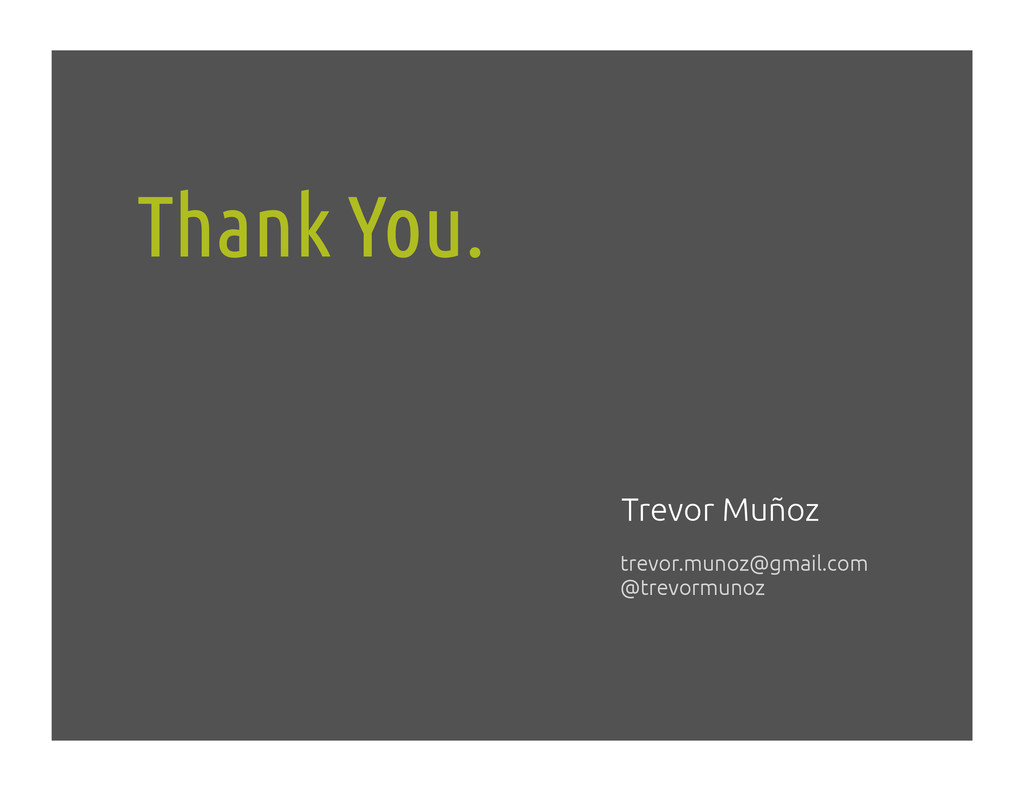 Thank You.! Trevor Muñoz! trevor.munoz@gmail.co...