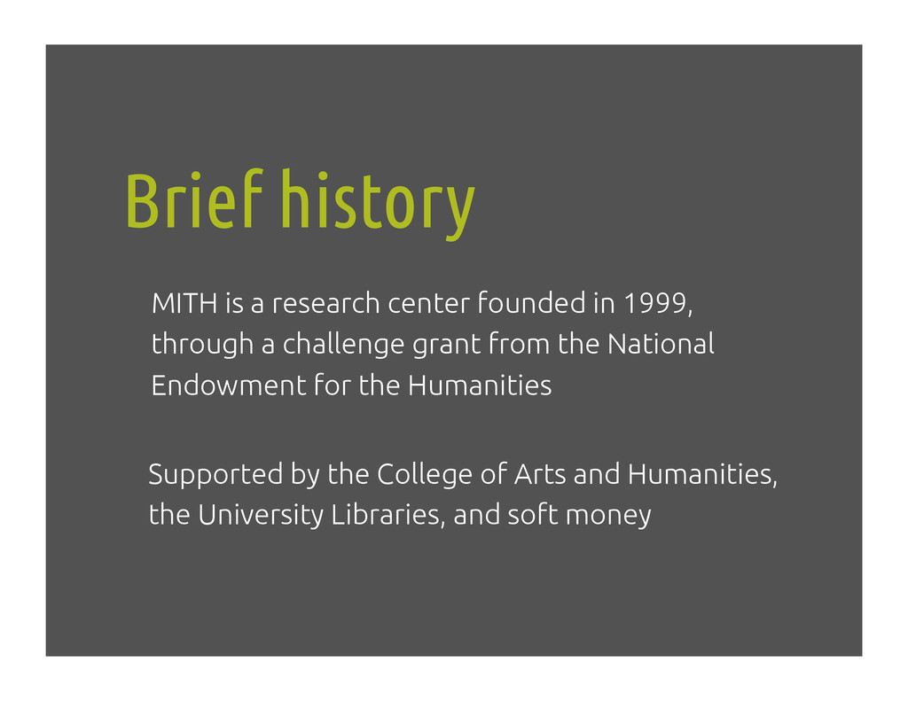 Brief history! MITH is a research center founde...