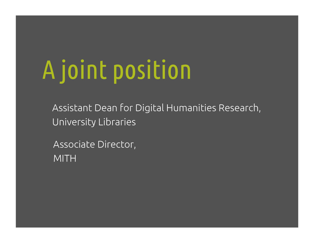 A joint position! Assistant Dean for Digital Hu...