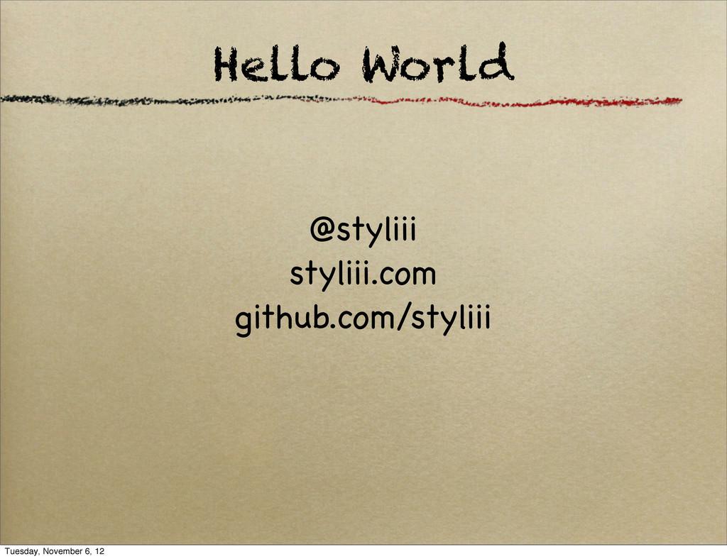 Hello World @styliii styliii.com github.com/sty...