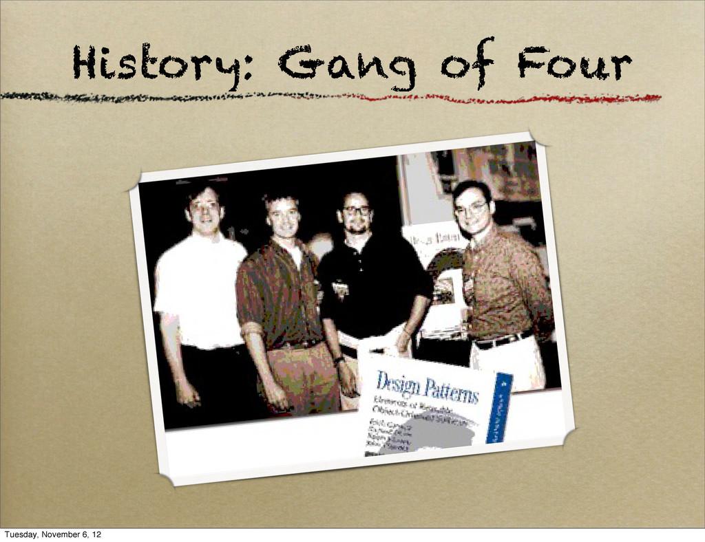 History: Gang of Four Tuesday, November 6, 12
