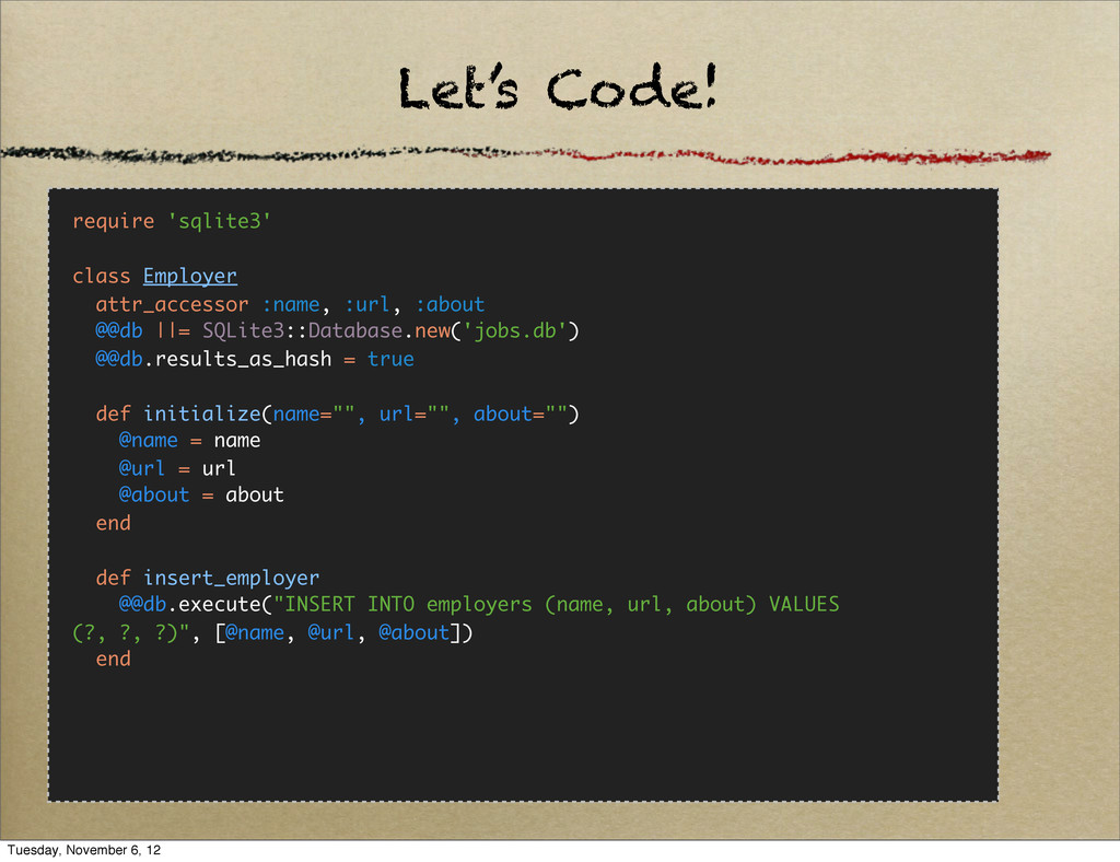 Let's Code! require 'sqlite3' class Employer at...