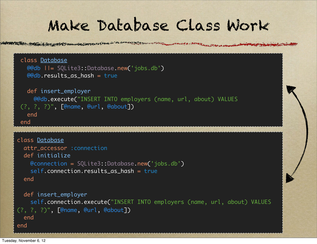 Make Database Class Work class Database @@db   ...
