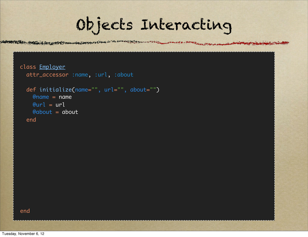 Objects Interacting class Employer attr_accesso...