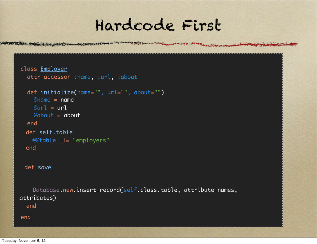 Hardcode First class Employer attr_accessor :na...