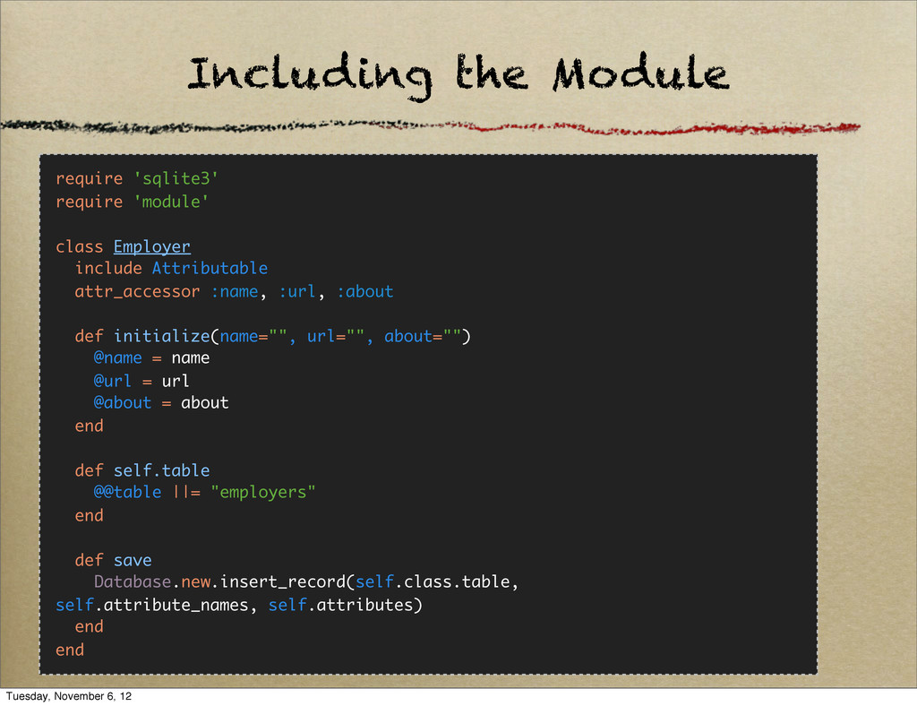 Including the Module require 'sqlite3' require ...
