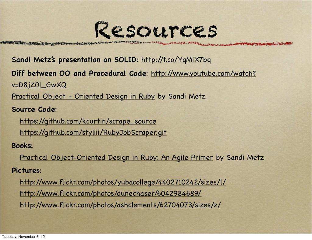 Resources Sandi Metz's presentation on SOLID: h...