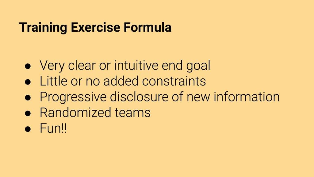 Training Exercise Formula ● ● ● ● ●