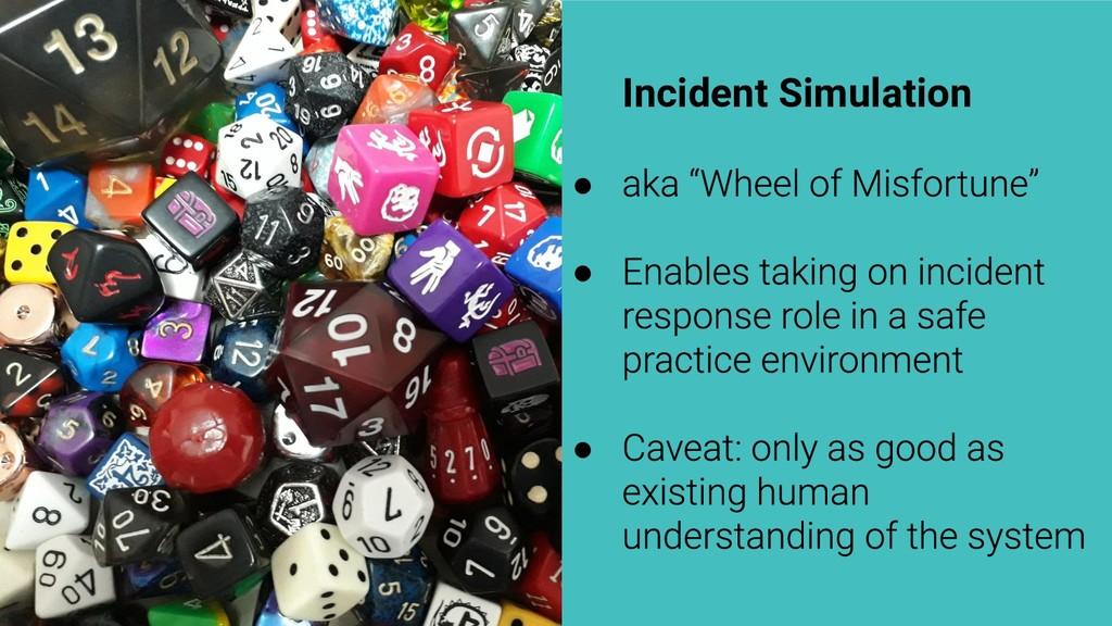 Incident Simulation ● ● ●
