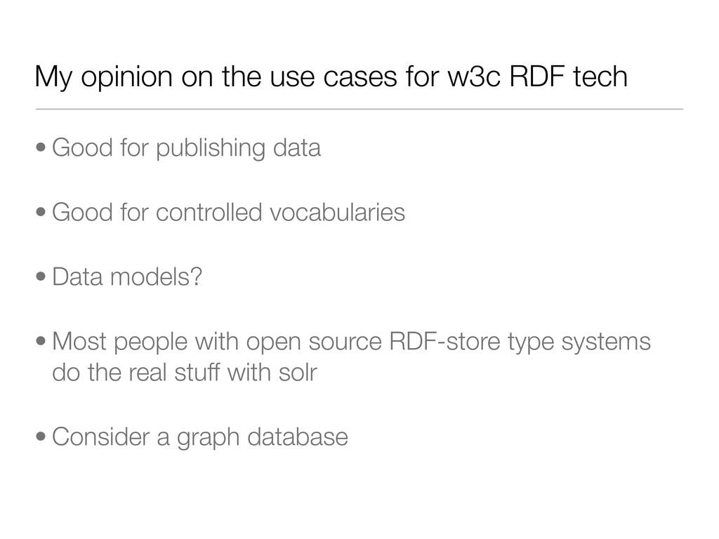 My opinion on the use cases for w3c RDF tech • ...