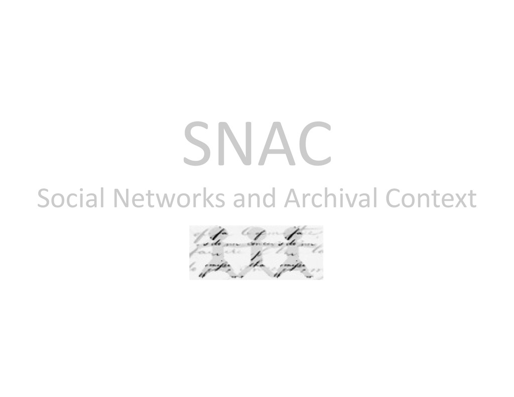 SNAC SNAC Social Networks and Archival Context ...