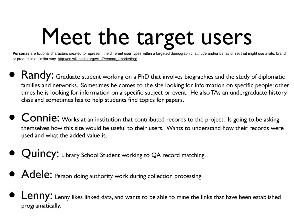 Meet the target users • Randy: Graduate student...