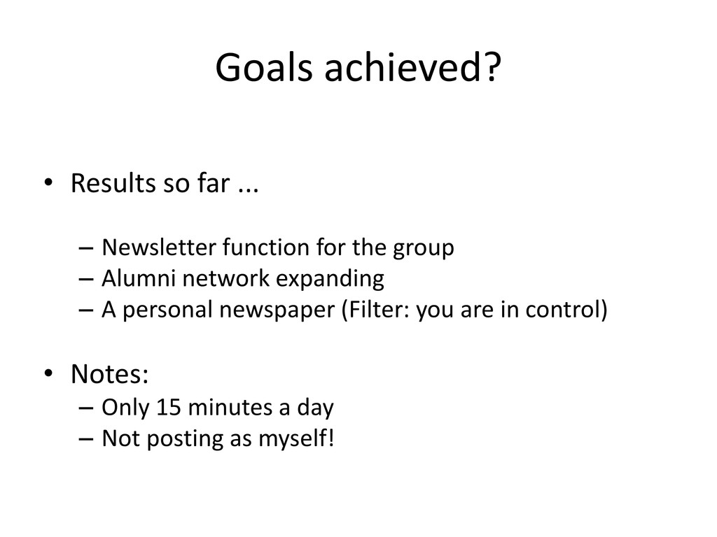 Goals achieved? • Results so far ... – Newslett...
